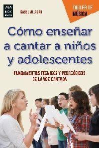 CÓMO ENSEÑAR A CANTAR A NIÑOS Y ADOLESCENTES