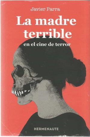 MADRE TERRIBLE EN EL CINE DE TERROR, LA