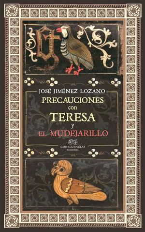 PRECAUCIONES CON TERESA/ EL MUDEJARILLO