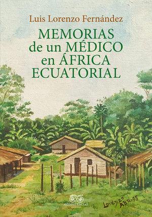 MEMORIAS DE UN MEDICO EN AFRICA ECUATORIAL