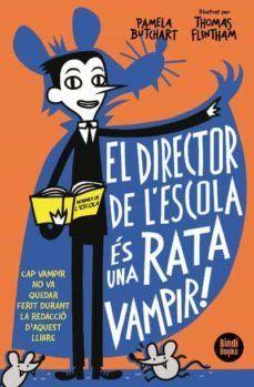 DIRECTOR DE L'ESCOLA ÉS UNA RATA VAMPIR!, EL