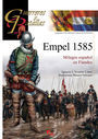 EMPEL 1585 - MILAGRO ESPAÑOL EN FLANDES