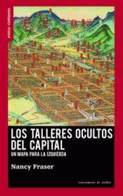 TALLERES OCULTOS DEL CAPITAL, LOS