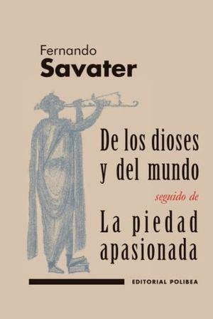 DE LOS DIOSES Y DEL MUNDO/LA PIEDAD APASIONADA