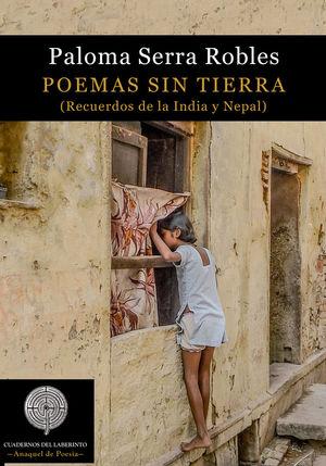 POEMAS SIN TIERRA - RECUERDOS DE LA INDIA Y NEPAL