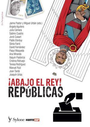¡ABAJO EL REY - REPUBLICAS