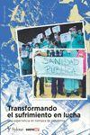 TRANSFORMANDO EL SUFRIMIENTO EN LUCHA