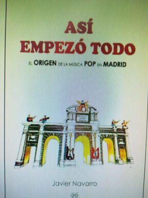 ASI EMPEZO TODO. EL ORIGEN DE LA MUSICA POP EN MADRID