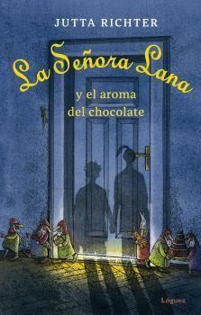 SEÑORA LANA Y EL AROMA DEL CHOCOLATE, LA