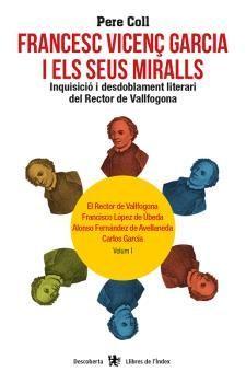 FRANCESC VICENÇ GARCIA I ELS SEUS MIRALLS. VOLUM I