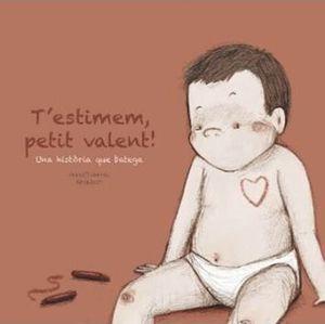 ESTIMEM, PETIT VALENT!, T'