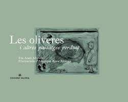 OLIVERES I ALTRES PAISATGES PERDUTS, LES
