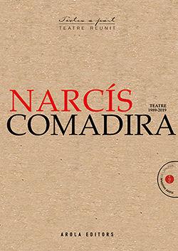 NARCÍS COMADIRA, TEATRE (1989-2019)