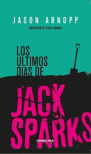 ÚLTIMOS DÍAS DE JACK SPARKS, LOS