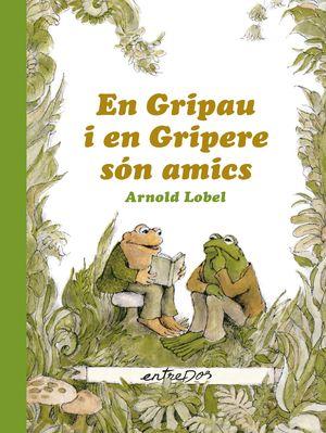 GRIPAU I EN GRIPERE SÓN AMICS, EN