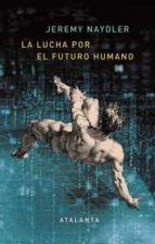 LUCHA POR EL FUTURO HUMANO, LA