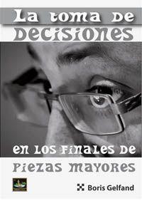 TOMA DE DECISIONES EN LOS FINALES DE PIEZAS MAYORES, LA