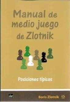 MANUAL DE MEDIO JUEGO DE ZLOTNIK