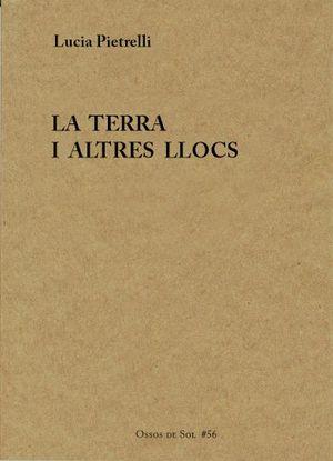 TERRA I ALTRES LLOCS, LA