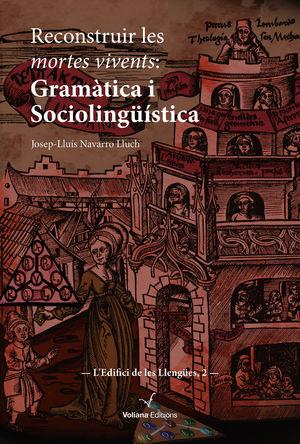 RECONSTRUIR LES MORTES VIVENTS: GRAMÀTICA I SOCIOLINGÜÍSTICA