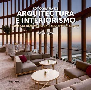 FOTOGRAFIA DE ARQUITECTURA E INTERIORISMO