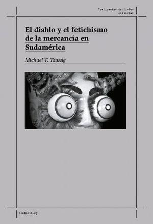 DIABLO Y EL FETICHISMO DE LA MERCANCÍA EN SUDAMÉRICA, EL