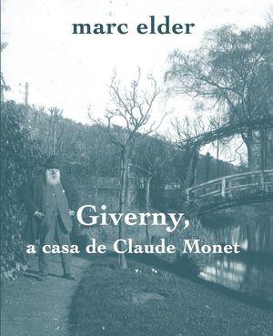 GIVERNY, A CASA DE CLAUDE MONET