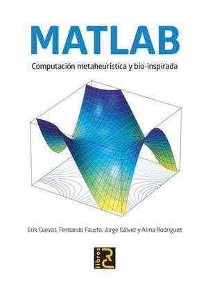 MATLAB. COMPUTACION METAHEURISTICA Y BIO INSPIRADA