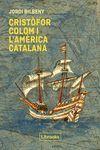 CRISTÒFOR COLOM I L'AMÈRICA CATALANA