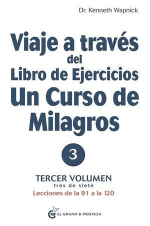 VIAJE A TRAVÉS DEL LIBRO DE EJERCICIOS 3 - UN CURSO DE MILAGROS