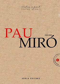 PAU MIRÓ. TEATRE REUNIT (2004 - 2020)
