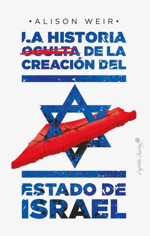 HISTORIA OCULTA DE LA CREACIÓN DEL ESTADO DE ISRAEL, LA