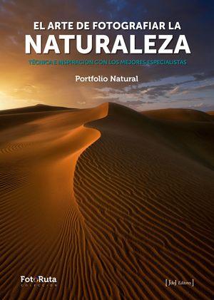 ARTE DE FOTOGRAFIAR LA NATURALEZA, EL
