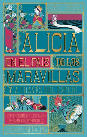 ALICIA EN EL PAÍS DE LAS MARAVILLAS Y ALICIA A TRAVÉS DEL ESPEJO