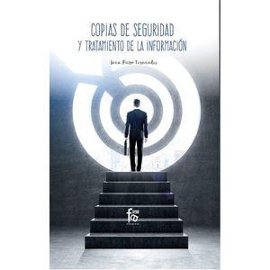COPIAS DE SEGURIDAD Y TRATAMIENTO DE LA INFORMACIÓN
