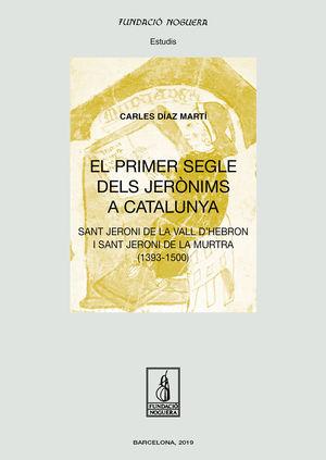 PRIMER SEGLE DELS JERÒNIMS A CATALUNYA, EL