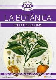 BOTÁNICA EN 100 PREGUNTAS, LA