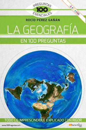 GEOGRAFÍA EN 100 PREGUNTAS, LA