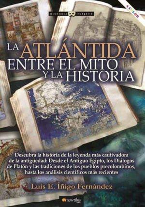 ATLANTIDA ENTRE EL MITO Y LA HISTORIA, LA