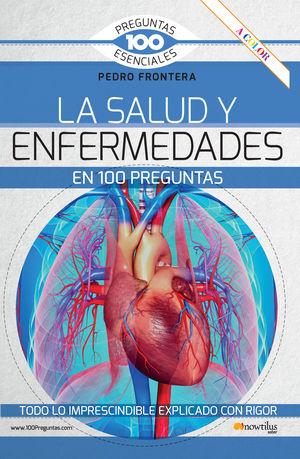 SALUD Y ENFERMEDADES EN 100 PREGUNTAS, LA
