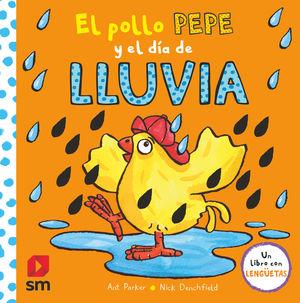 POLLO PEPE Y EL DÍA DE LLUVIA, EL