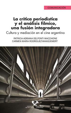 CRÍTICA PERIODÍSTICA Y EL ANÁLISIS FÍLMICO, UNA FUSIÓN INTEGRADORA, LA