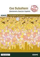 COS SUBALTERN - QÜESTIONARIS, EXERCICIS I SUPÒSITS  - GENERALITAT DE CATALUNYA