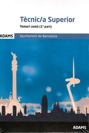 TÈCNIC/A SUPERIOR - TEMARI COMÚ ( 1ª I 2ª  PART ) AJUNTAMENT DE BARCELONA