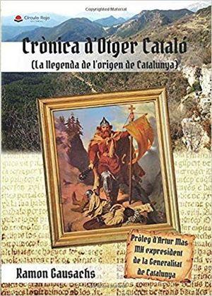 CRÒNICA D'OTGER CATALÓ (LA LLEGENDA DE L'ORIGEN DE CATALUNYA)