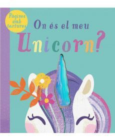 ON ÉS EL MEU UNICORN?