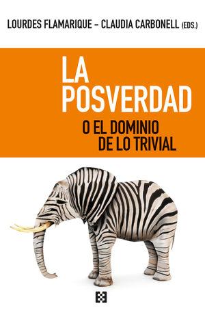 POSVERDAD O EL DOMINIO DE LO TRIVIAL, LA