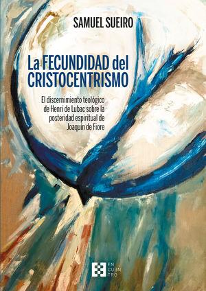 FECUNDIDAD DEL CRISTOCENTRISMO, LA
