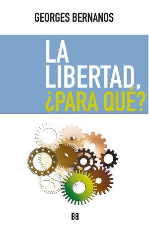 LIBERTAD, ¿PARA QUÉ?, LA
