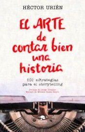 ARTE DE CONTAR BIEN UNA HISTORIA, EL